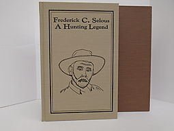 Frederick C. Selous, A Hunting Legend