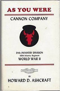 As you were: Cannon Company, 34th Infantry Division, 168th Infantry Regiment, World War II