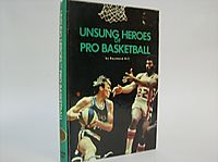 Unsung Heroes of Pro Basketball (Pro Basketball Library)
