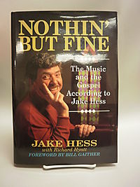 Nothin' but Fine : The Music and the Gospel According to Jake Hess
