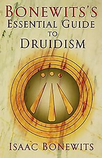Bonewit's Essential Guide to Druidism