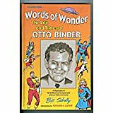 Worlds of Wonder The Life and Times of Otto Binder