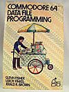 Commodore 64 Data File Programming (Self-teaching Guides)