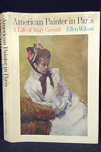 American Painter in Paris; A Life of Mary Cassatt