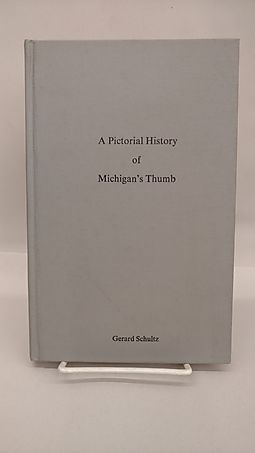 A Pictorial History of Michigan's Thumb