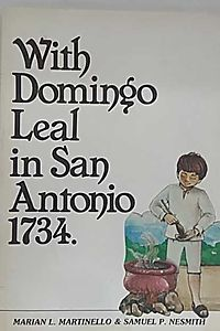 With Domingo Leal in San Antonio, Seventeen Hundred and Thirty-Four